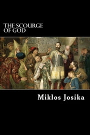 The Scourge of God ebook by Miklos Josika