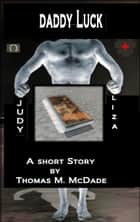 Daddy Luck ebook by Thomas M. McDade