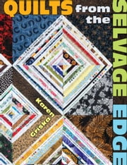 eBook Quilts from the Selvage Edge ebook by Griska, Karen