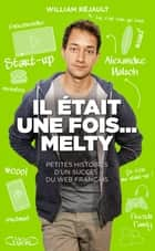 Il était une fois... Melty ebook by Alexandre Malsch, William Rejault
