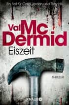 Eiszeit ebook by Val McDermid, Doris Styron