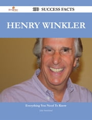 Henry Winkler 190 Success Facts - Everything you need to know about Henry Winkler ebook by Julie Strickland