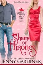 Shame of Thrones - It's Reigning Men, #5 ebook by Jenny Gardiner