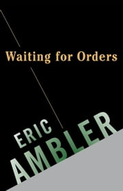 Waiting for Orders ebook by Eric Ambler