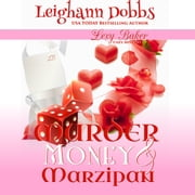 Murder, Money and Marzipan audiobook by Leighann Dobbs