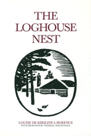 The Loghouse Nest ebook by Louise de Kiriline Lawrence