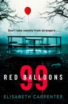 99 Red Balloons ebook by