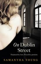 On Dublin Street ebook by Samantha Young