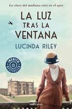 La luz tras la ventana ebook by Lucinda Riley
