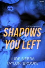 Shadows You Left ebook by Jude Sierra, Taylor Brooke