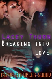Breaking Into Love ebook by Lacey Thorn