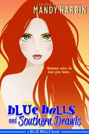 Blue Balls and Southern Drawls ebook by Mandy Harbin