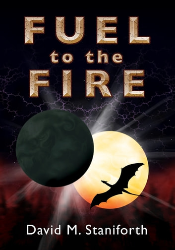 Fuel to the Fire ebook by David Staniforth