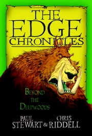 Edge Chronicles: Beyond the Deepwoods ebook by Paul Stewart,Chris Riddell