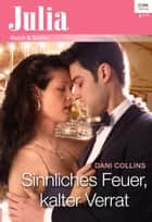 Sinnliches Feuer, kalter Verrat ebook by Dani Collins