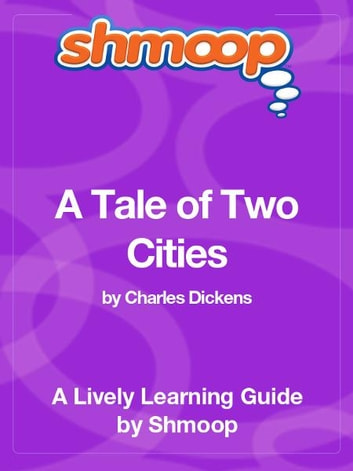 Shmoop Literature Guide: A Tale of Two Cities ebook by Shmoop