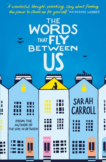 The Words That Fly Between Us ebook by Sarah Carroll