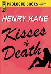 Kisses of Death ebook by Henry Kane
