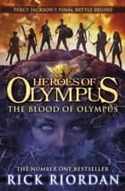 The Blood of Olympus (Heroes of Olympus Book 5) eBook by Rick Riordan
