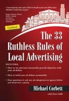 The 33 Ruthless Rules of Local Advertising ebook by Michael Corbett
