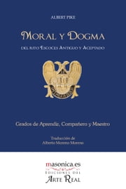 Moral y Dogma ebook by Albert Pike