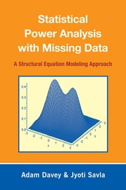 "Statistical Power Analysis with Missing Data - A Structural Equation Modeling Approach ebook by Adam Davey,Jyoti ""Tina"" Savla"