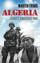 Algeria ebook by Martin Evans