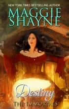 Destiny - Book 3 ebook by Maggie Shayne