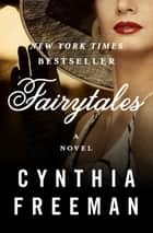 Fairytales - A Novel 電子書 by Cynthia Freeman