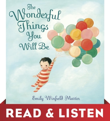 The Wonderful Things You Will Be: Read & Listen Edition eBook by Emily Winfield Martin