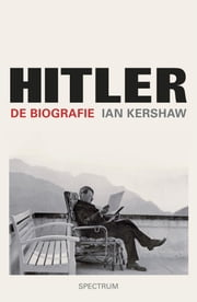 Hitler - de biografie ebook by Ian Kershaw