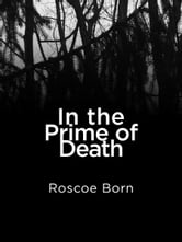 In The Prime of Death ebook by Roscoe Born