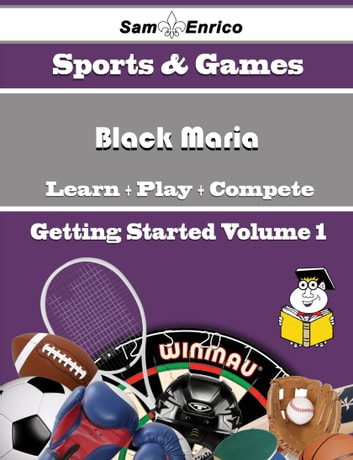 A Beginners Guide to Black Maria (Volume 1) - A Beginners Guide to Black Maria (Volume 1) ebook by Latarsha Burnett