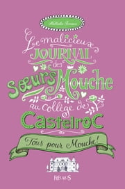 Tous pour Mouche ! - Tome 2 ebook by Nathalie Somers, Nathalie Tousnakhoff