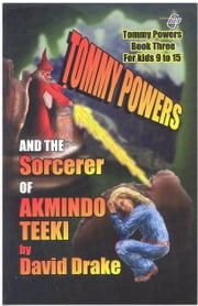 Tommy Powers and the Sorcerer of Akmindo Teeki ebook by David Drake,Tom Gnagey
