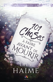 101 choses à faire avant de mourir - À demi-mots, T1 ebook by Lily Haime