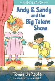 Andy & Sandy and the Big Talent Show ebook by Tomie dePaola,Jim Lewis,Tomie dePaola