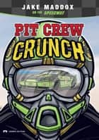 Pit Crew Crunch ebook by Jake Maddox, Sean Tiffany