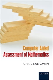 Computer Aided Assessment of Mathematics ebook by Chris Sangwin