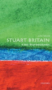 Stuart Britain: A Very Short Introduction ebook by John Morrill