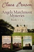 Angela Marchmont Mysteries Books 1-3 eBook by Clara Benson