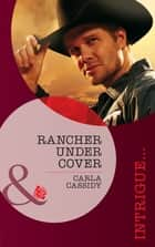 Rancher Under Cover (Mills & Boon Intrigue) (The Kelley Legacy, Book 4) ebook by Carla Cassidy