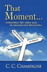 That Moment... ebook by C.C. Champagne