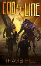 End of the Line ebook by Travis Hill