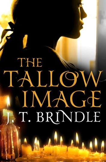 The Tallow Image ebook by J.T. Brindle