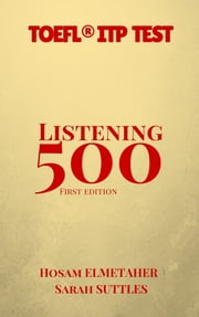 500: Listening for the TOEFL® ITP Test ebook by Hosam Elmetaher,Sarah Suttles