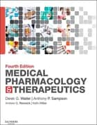 Medical Pharmacology and Therapeutics E-Book ebook by Derek G. Waller, BSc, DM,...