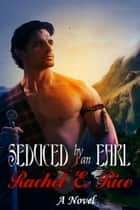 Seduced By An Earl - Seduction, #1 ebook by
