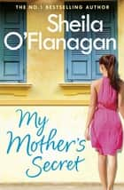 My Mother's Secret - A warm family drama full of humour and heartache ebook by