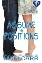 Assume the Positions ebook by Mari Carr